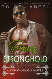 Pieces of Stronghold Stronghold Doms, #3.5【電子書籍】[ Golden Angel ]