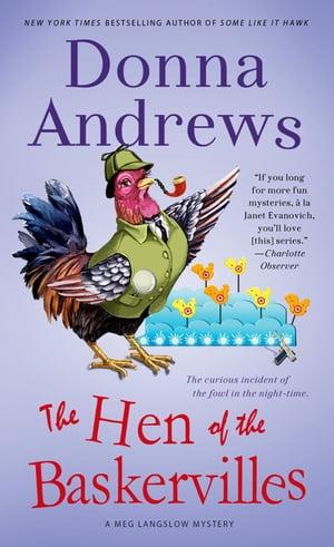The Hen of the BaskervillesA Meg Langslow Mystery【電子書籍】[ Donna Andrews ]