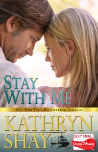 Stay With Me【電子書籍】[ Kathryn Shay ]