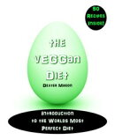 The vEGGan Diet - Introduction to the World's Most Perfect Diet