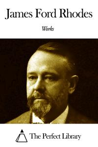Works of James Ford Rhodes【電子書籍】[ James Ford Rhodes ]