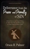 Deliverance from the Power and Penalty of Sin: Biblical Answers for Those Willing to Admit That They Are Sin…