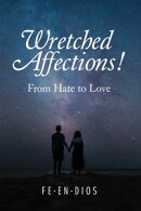 Wretched Affections!