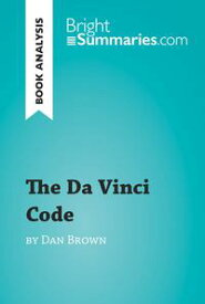 The Da Vinci Code by Dan Brown (Book Analysis)Detailed Summary, Analysis and Reading Guide【電子書籍】[ Bright Summaries ]