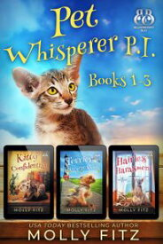 Pet Whisperer P.I. Books 1-3 Special Boxed EditionThree Hilarious Cozy Mysteries with One Very Entitled Cat Detective【電子書籍】[ Molly Fitz ]