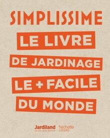 Simplissime - JardinageLe livre de jardinage le + facile du monde【電子書籍】[ Philippe Collignon ]