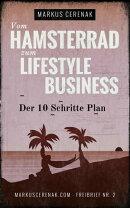 Vom Hamsterrad zum Lifestyle Business
