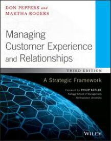 Managing Customer Experience and RelationshipsA Strategic Framework【電子書籍】[ Don Peppers ]