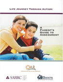 Life Journey Through Autism: A Parent's Guide to Assessment