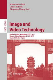 Image and Video Technology8th Pacific-Rim Symposium, PSIVT 2017, Wuhan, China, November 20-24, 2017, Revised Selected Papers【電子書籍】