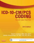 ICD-10-CM/PCS Coding: Theory and Practice, 2015 Edition - E-Book
