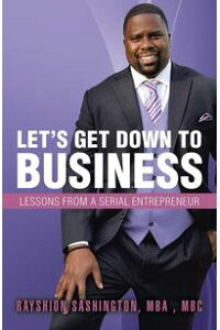 Let'SGetDowntoBusinessLessonsfromaSerialEntrepreneur