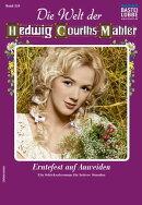Die Welt der Hedwig Courths-Mahler 524 - Liebesroman
