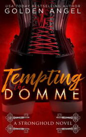 Tempting the Domme Stronghold Doms, #7【電子書籍】[ Golden Angel ]