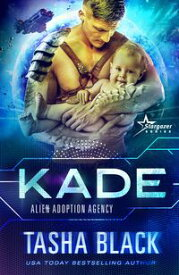 KadeAlien Adoption Agency #2【電子書籍】[ Tasha Black ]
