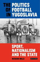 The Politics of Football in Yugoslavia