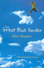 The Great Blue Yonder【電子書籍】[ Alex Shearer ]