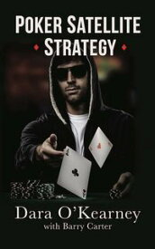Poker Satellite Strategy How to qualify for the main events of high stakes live and online poker tournaments【電子書籍】[ Dara O'Kearney ]