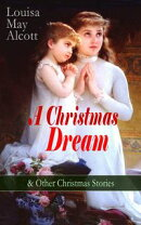 A Christmas Dream & Other Christmas Stories by Louisa May Alcott
