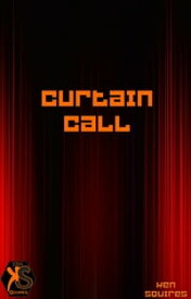 Curtain Call【電子書籍】[ Ken Squires ]