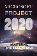 Microsoft Project 2020: Mastering the Essentials