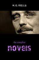 The Complete Novels of H. G. Wells (Over 55 Works: The Time Machine, The Island of Doctor Moreau, The Invisi…