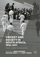 Cricket and Society in South Africa, 1910?1971