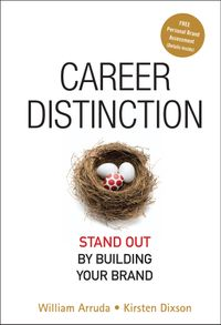 Career DistinctionStand Out by Building Your Brand【電子書籍】[ William Arruda ]