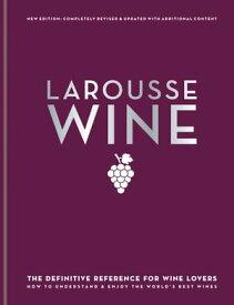 Larousse Wine【電子書籍】[ David Cobbold ]