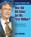 How Did Bill Gates Get His First Million? Biography of Famous People | Children's Biography Books