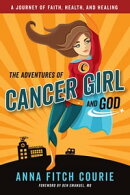 The Adventures of Cancer Girl and God