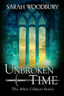 Unbroken in Time (The After Cilmeri Series)