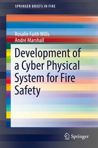 Development of a Cyber Physical System for Fire Safety【電子書籍】[ Rosalie Faith Wills ]