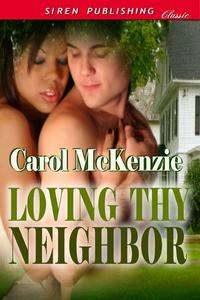Loving Thy Neighbor【電子書籍】[ Carol McKenzie ]