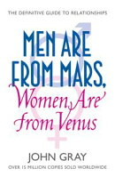 Men Are from Mars, Women Are from Venus: A Practical Guide for Improving Communication and Getting What You …