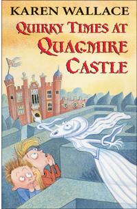 Quirky Times at Quagmire Castle【電子書籍】[ Karen Wallace ]