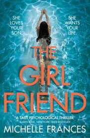 The GirlfriendThe Gripping Psychological Thriller from the Number One Bestseller【電子書籍】[ Michelle Frances ]