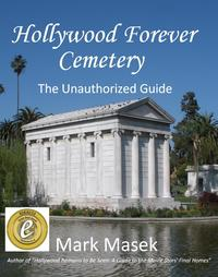 Hollywood Forever Cemetery: The Unauthorized Guide【電子書籍】[ Mark Masek ]