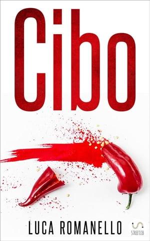Cibo【電子書籍】[ Luca Romanello ]