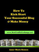 How To Kick Start Your Successful Blog And Make Money