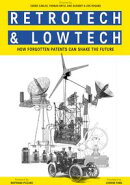 Retrotech and Lowtech - how forgotten patents can shake the future