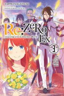 Re:ZERO -Starting Life in Another World- Ex, Vol. 3 (light novel)