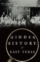 Hidden History of East Texas