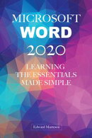 Microsoft Word 2020: Learning Essentials Made Simple