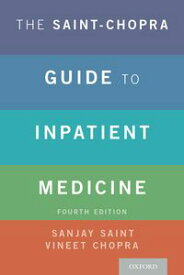 The Saint-Chopra Guide to Inpatient Medicine【電子書籍】