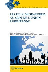 Les flux migratoires au sein de l'Union europ?enne【電子書籍】[ Juliette Olivier Leprince ]