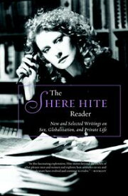 The Shere Hite ReaderNew and Selected Writings on Sex, Globalism, and Private Life【電子書籍】[ Shere Hite ]