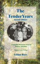 The Tender Years : A Canadian Historical Novel of Pioneer Adventure