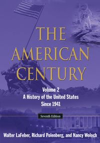 The American CenturyA History of the United States Since 1941: Volume 2【電子書籍】[ Walter LaFeber ]