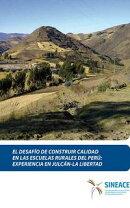 El desafío de construir calidad en las escuelas rurales del Perú: Experiencia en Julcán-La Libertad